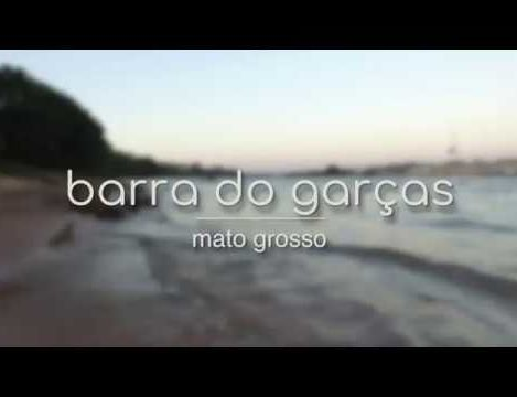 Barra do Garças – Mato Grosso